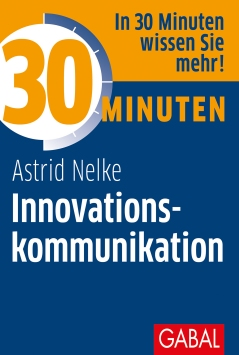 Nelke, Astrid: 30 Minuten Innovationskommunikation
